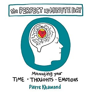 The Perfect 15-Minute Day: Managing Your Time, Thoughts, and Emotions