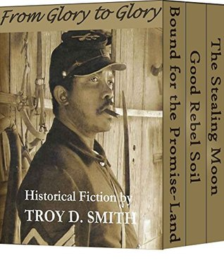 From Glory to Glory: A boxed set of historical fiction