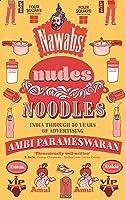 Nawabs, Nudes, Noodles