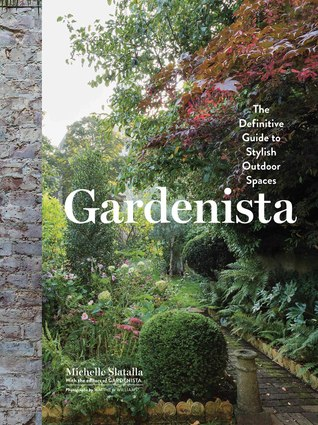 Gardenista: A Manual for Modern Outdoor Living