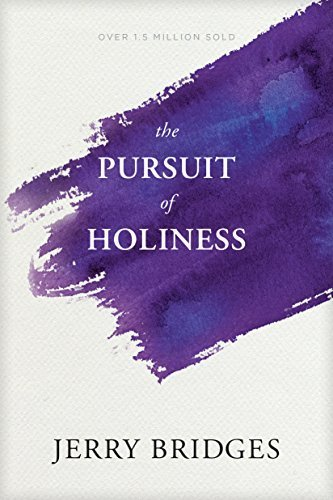 The Pursuit of Holiness Study G - Jerry Bridges
