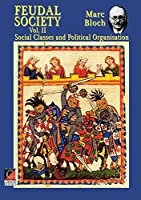 FEUDAL SOCIETY II: Social Classes and Political Organisation