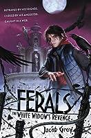 The White Widow's Revenge (Ferals, #3)