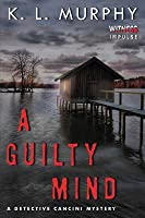 A Guilty Mind (Detective Cancini Mystery, #1)