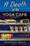 A Death at the Yoga Café (Keeley Carpenter #2)