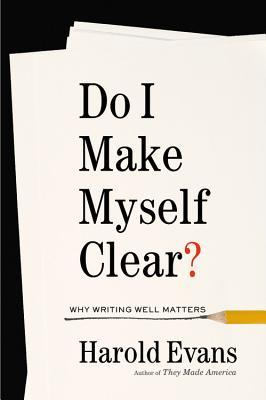 Do-I-Make-Myself-Clear-Why-Writing-Well-Matters
