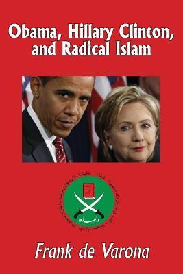 Obama, Hillary Clinton, and Radical Islam