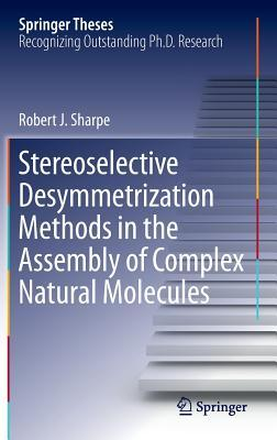 Stereoselective Desymmetrization Methods in the Assembly of Complex Natural Molecules