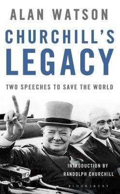 Churchill's Legacy Two Speeches to Save the World