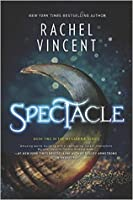 Spectacle (Menagerie, #2)