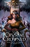 Crystal Crowned by Elise Kova