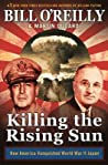 Killing the Rising Sun by Bill O'Reilly