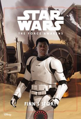 The Force Awakens - Finn's Story by Jesse J. Holland