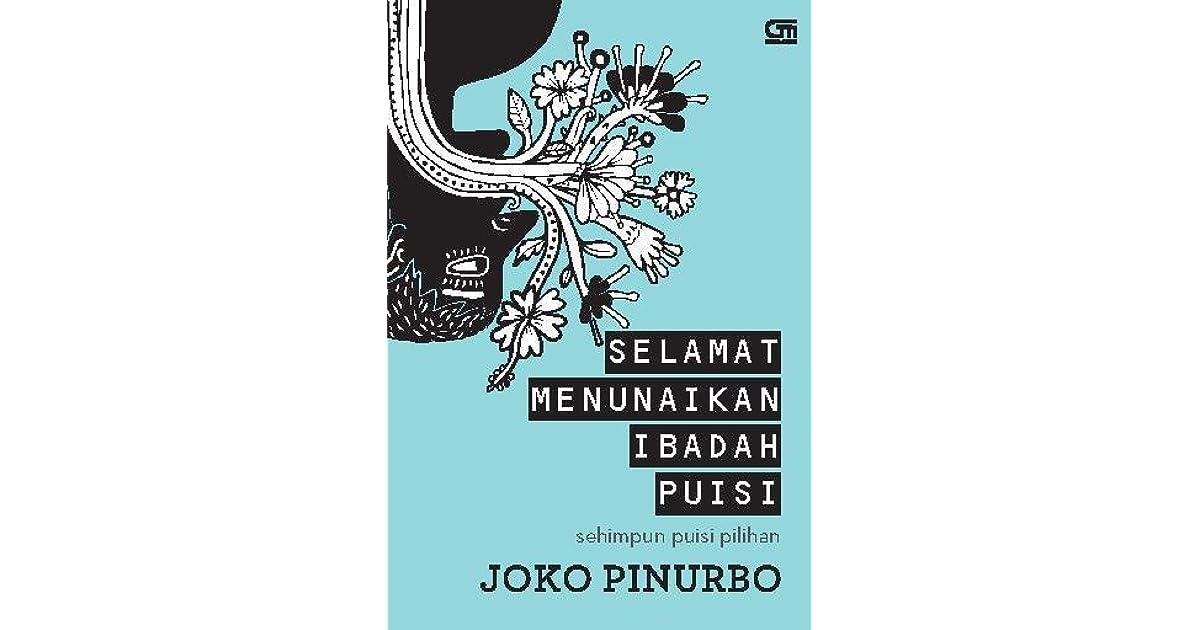 Selamat Menunaikan Ibadah Puisi Sehimpun Puisi Pilihan By Joko Pinurbo