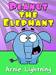 Peanut the Elephant: Short Stories for Kids, Funny Jokes, and More! (Early Bird Reader Book 5)