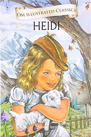 OM ILLUSTRATED CLASSICS HEIDI [Hardcover] [Jan 01, 2013] JOHANNA SPYRI
