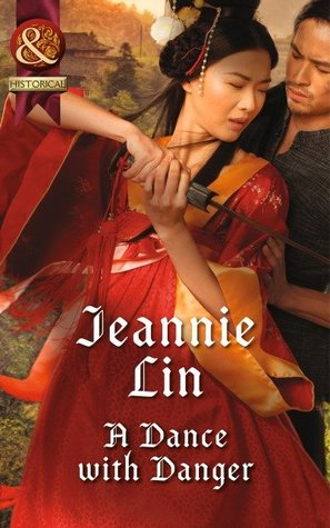 A Dance with Danger (Mills & Boon Historical) by Jeannie Lin