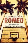 And She Called Him Romeo (Paradise Cove, #1)