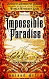 Impossible Paradise (Endless Horizons Sagas #0.5, World Without End #0.5)