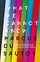 What We Cannot Know: Explorations at the Edge of Knowledge (Tpb Om)