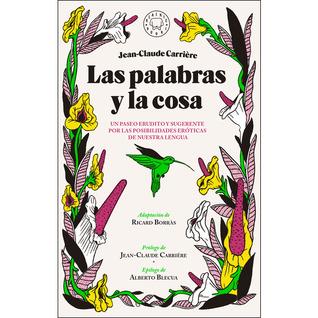 Las Palabras Y La Cosa By Jean Claude Carrière