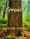 Arrowed (Arrowed, #1)