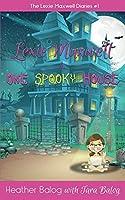Lexie Maxwell & One Spooky House (The Lexie Maxwell Diaries Book 1)