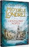 Misterele Londrei, Gentilomii noptii, Vol. 1