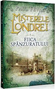 Misterele Londrei, Fiica spanzuratului, Vol. 2