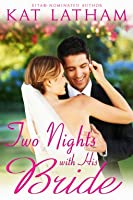 Two Nights With His Bride (Montana Born Brides, #6, Wild Montana Nights, #2)