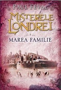 Misterele Londrei, Marea familie, Vol. 3