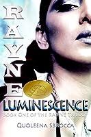 Luminescence (Rayne Trilogy, #1)