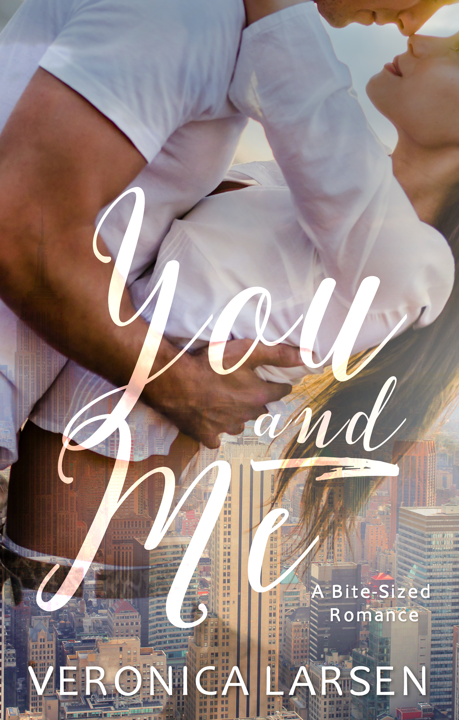 You and Me (A Bite-Sized Romance #1) by Veronica Larsen