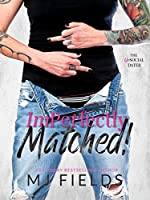 ImPerfectly Matched! (The UnSocial Dater #2)