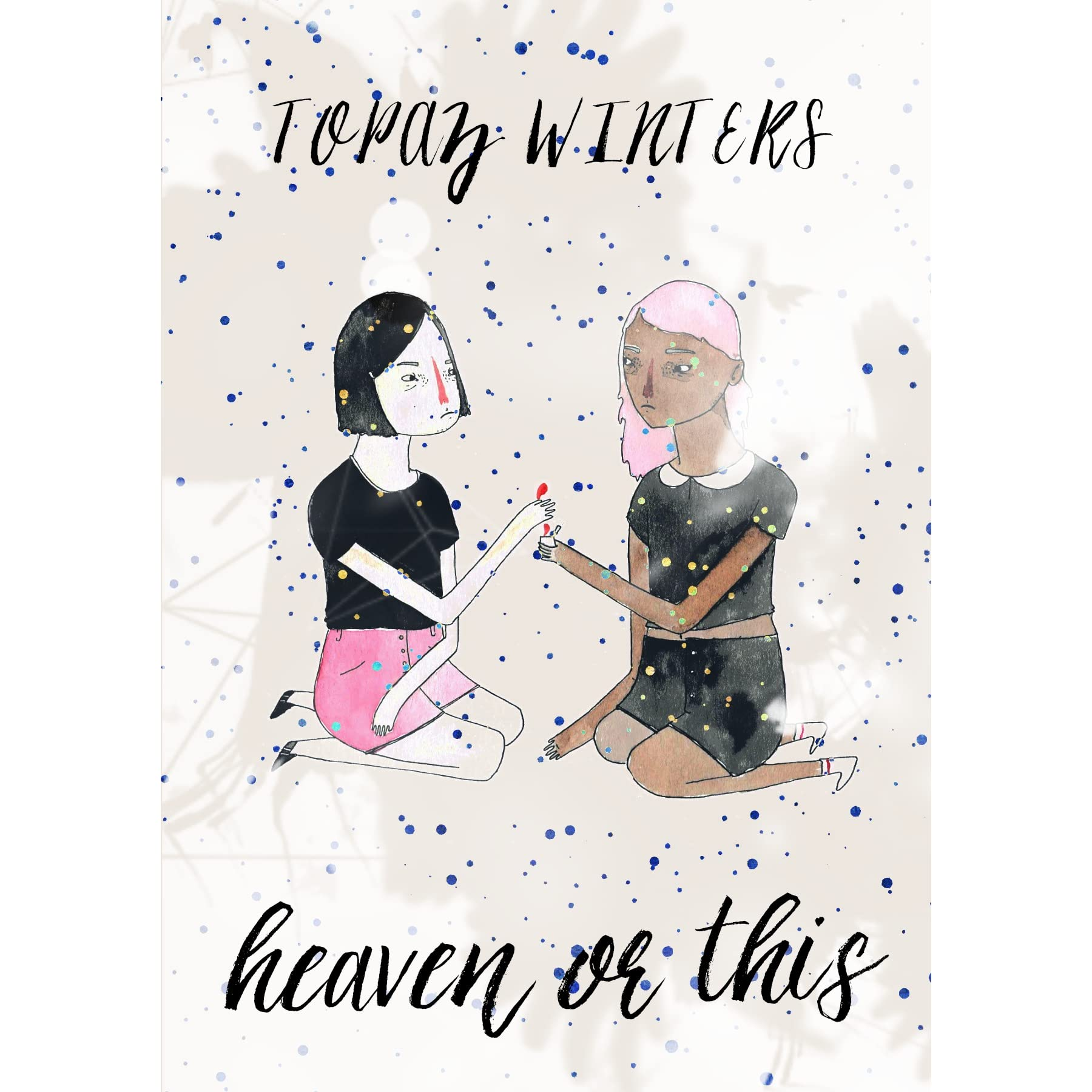 Heaven Or This By Topaz Winters €� Reviews, Discussion, Bookclubs, Lists