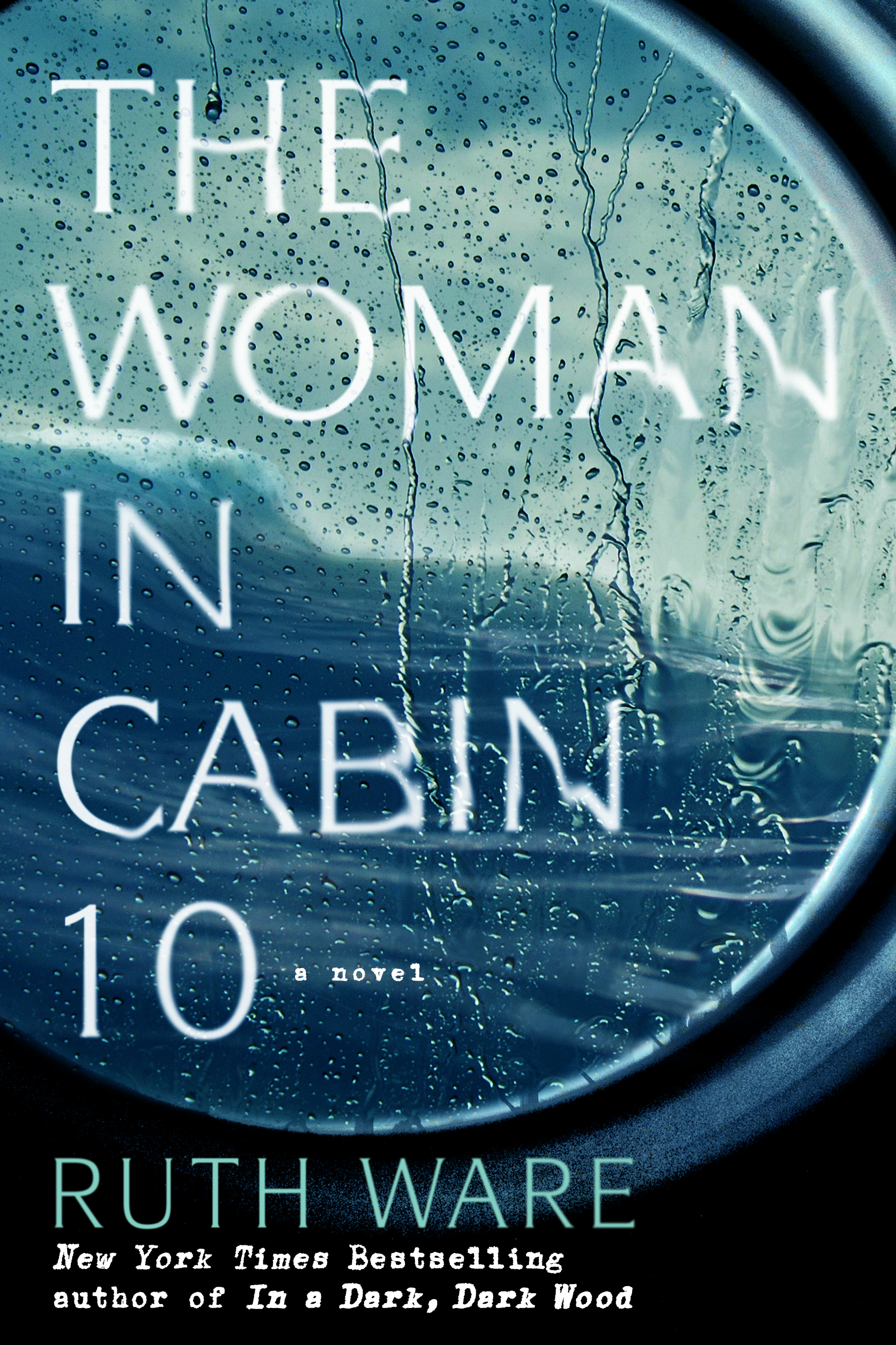 The Woman in Cabin 10- Ruth Ware