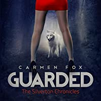 Guarded (The Silverton Chronicles #1)