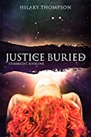 Justice Buried (Starbright, #1)