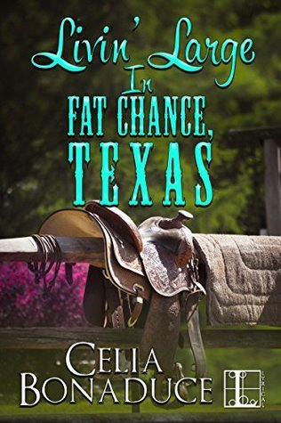 Livin' Large In Fat Chance, Texas (Fat Chance, Texas, #3)