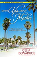 Much Ado About Mother (Venice Beach Romance, #3)