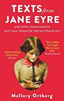 Texts from Jane Eyre: And other conversations with your favourite literary characters