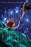 Atados a las estrellas (Starbound #1)