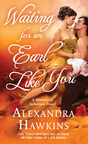 Waiting For an Earl Like You (Masters of Seduction, #3)