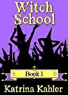 Witch School, Book 1