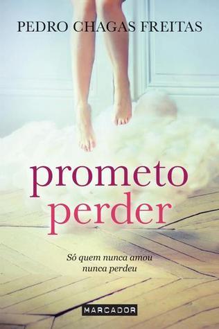 Prometo Perder By Pedro Chagas Freitas