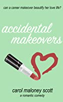 Accidental Makeovers (Rom-Com on the Edge # 4)