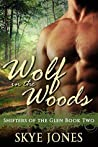 Wolf in the Woods (Shifters of the Glen, #2)