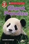 Giant Pandas (Scholastic Reader, Level 2)