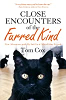 Close Encounters of the Furred Kind: New Adventures with My Sad Cat & Other Feline Friends
