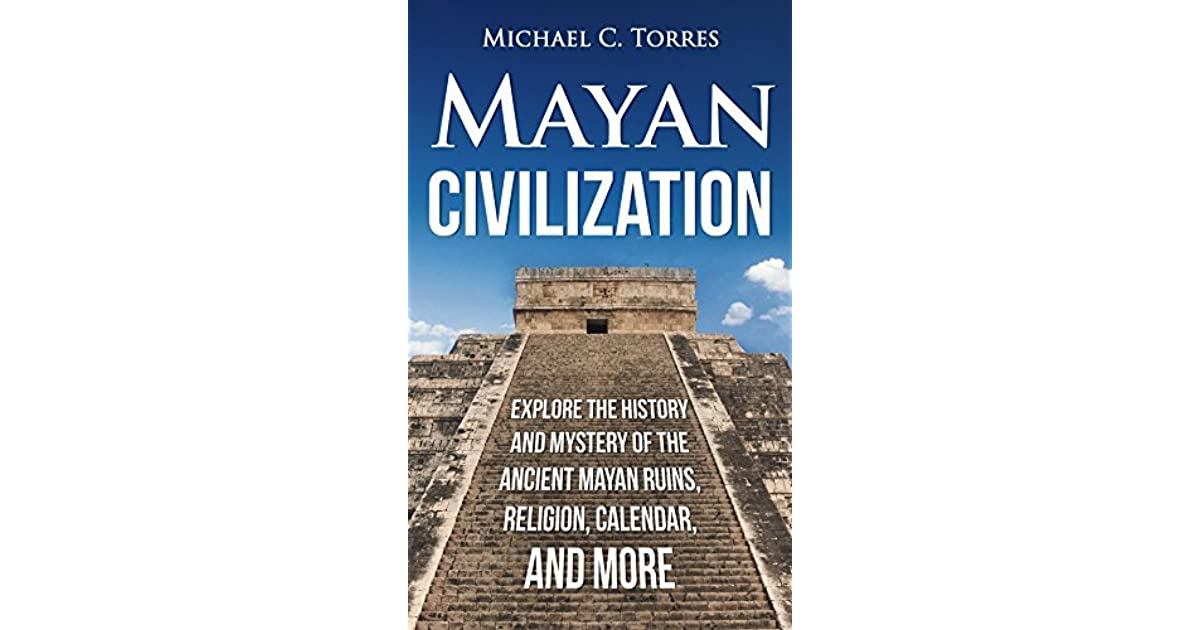 a description of the mayan civilization as an ancient The ancient maya are among the mysterious of all the lost civilizations what do we know for certain about these enigmatic people here are mayan facts.